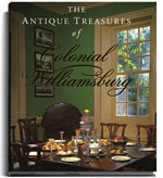 The Antique Treasures of Colonial Williamsburg